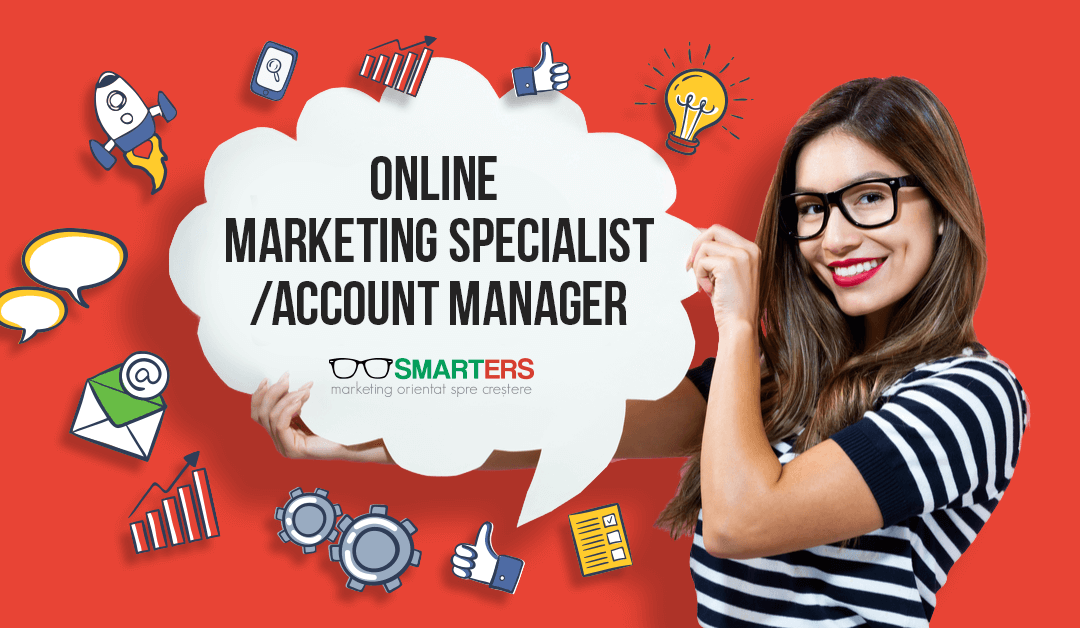 Oportunitate Carieră: Online Marketing Specialist/Account Manager